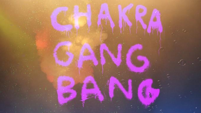 Chakra Gang Bang